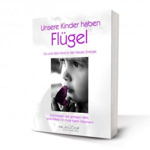 Kaiser-Stegmann, Anja - Unsere Kinder haben Flügel