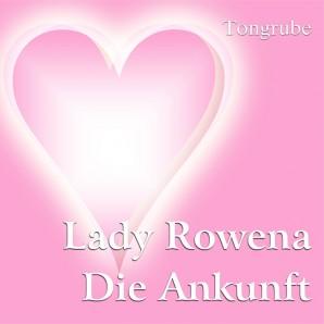 Lady Rowena - Die Ankunft