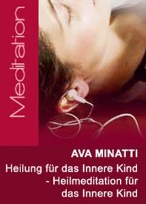 Ava Minatti - Heilung für das Innere Kind - Heilmeditation