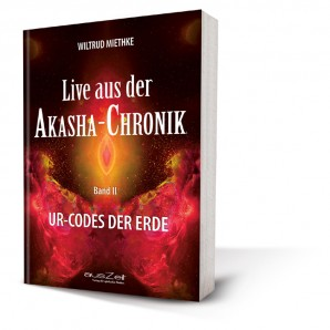 Miethke, Wiltrud - Live aus der Akasha-Chronik - Band II
