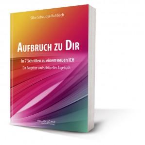 Schauder-Ruhbach, Silke - Aufbruch zu Dir