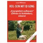 """Wilkmann, Lucas - Qi Gong GRUNDÜBUNGEN - """"Herz- & Nieren-Meridian harmonisieren"""" - sitzend"""