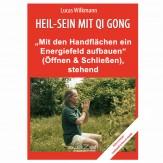 """Wilkmann, Lucas - Qi Gong GRUNDÜBUNGEN - """"Mit den Handflächen ein Energiefeld aufbauen"""" - stehend"""