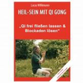 "Wilkmann, Lucas - Qi Gong ÜBUNGEN - ""Qi frei fließen lassen & Blockaden lösen"""