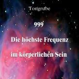 999 - Die höchste Frequenz im körperlichen Sein