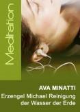 Ava Minatti - Erzengel Michael - Reinigung der Wasser der Erde