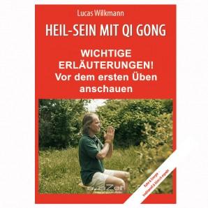 Wilkmann, Lucas - HEIL-SEIN Mit Qi Gong - WICHTIGE ERLÄUTERUNGEN