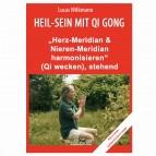 """Wilkmann, Lucas - Qi Gong GRUNDÜBUNGEN - """"Herz- & Nieren-Meridian harmonisieren"""" - stehend"""