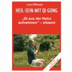 """Wilkmann, Lucas - Qi Gong ÜBUNGEN - """"Qi aus der Natur aufnehmen"""" - sitzend"""