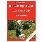 """Wilkmann, Lucas - Qi Gong ÜBUNGEN - """"Luo-Han-Übung"""" für Männer"""