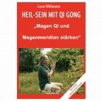 """Wilkmann, Lucas - Qi Gong ÜBUNGEN - """"Magen Qi und Magenmeridian stärken"""""""