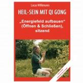"""Wilkmann, Lucas - Qi Gong GRUNDÜBUNGEN - """"Mit den Handflächen ein Energiefeld aufbauen"""" - sitzend"""