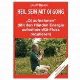 "Wilkmann, Lucas - Qi Gong GRUNDÜBUNGEN - ""Qi aufnehmen"""
