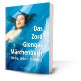 Gienger, Zora - Das Zora Gienger Märchenbuch