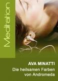 Ava Minatti - Die heilsamen Farben von Andromeda