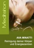 Ava Minatti - Reinigung deiner Körper und deiner Energiezentren